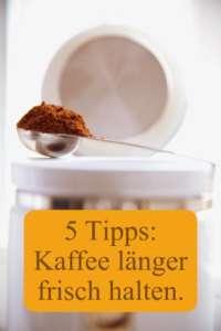 Kaffee aufbewahren und frisch halten