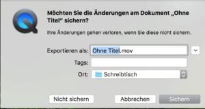 Quicktime schließen und Dateinamen eingeben.
